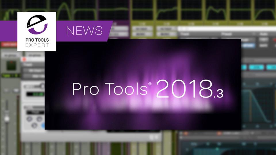 Avid Release Pro Tools 2018.3 Bug Fix Release