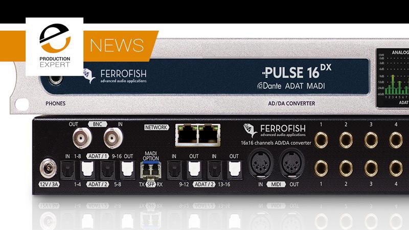 News---Ferrofish-Pulse-16-DX-Dante-Launched-At-Musik-Messe-2018.jpg