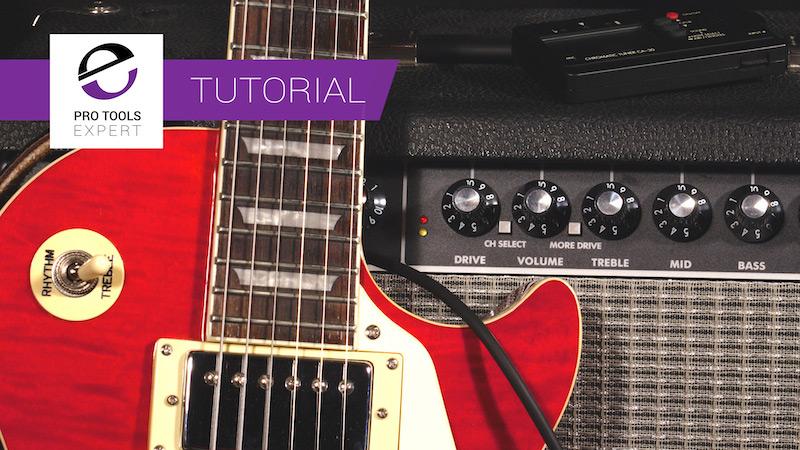 Pro Tools Expert Tutorial The Electric Guitar Recording