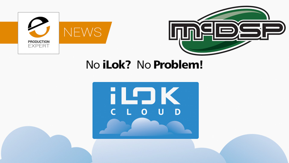 McDSP Announce Support Of The iLok Cloud - With McDSP Plug-ins You No Longer Need To Have an iLok