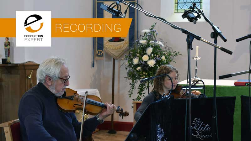 Do You Know How To Record A String Quartet? Learn Some Of The Best Practices In A Real World Session