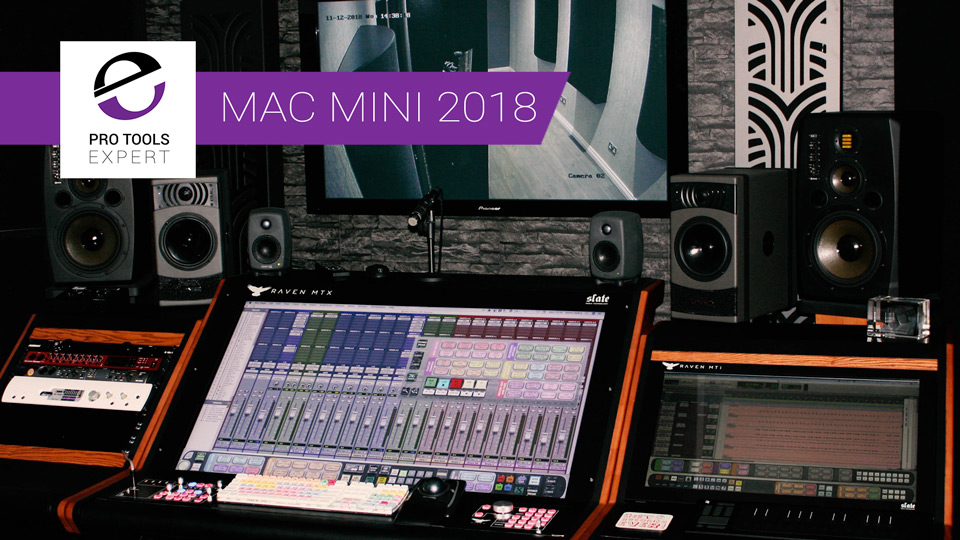 Using A Mac Mini 2018 With Pro Tools. One Community Member's Experience