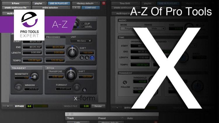 A-Z of Pro Tools - X Is For X-OR, X-form and Xpand2   Pro Tools