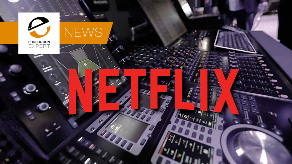 Netflix Announce They Are Bringing 'Studio Quality' Sound To Their Streaming Service