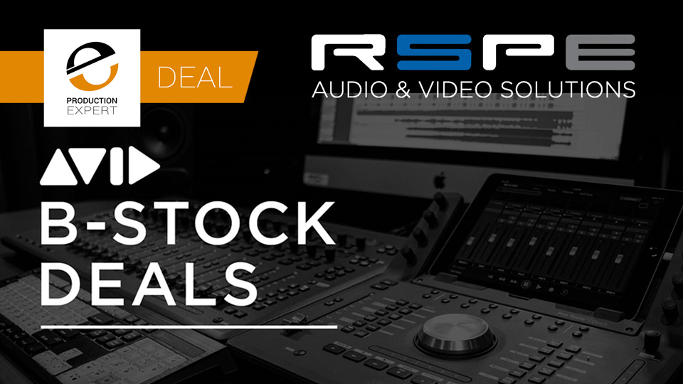 Get Avid B-Stock Deals At RSPE Audio & Video Solutions