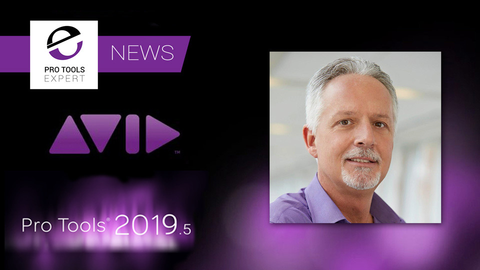 Avid CEO Tweets That Pro Tools 2019.5 To Be Released Very Soon