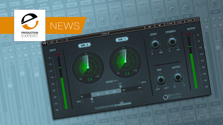 Add Bigger, Deeper Sub Bass To Your Tracks With Waves New Submarine