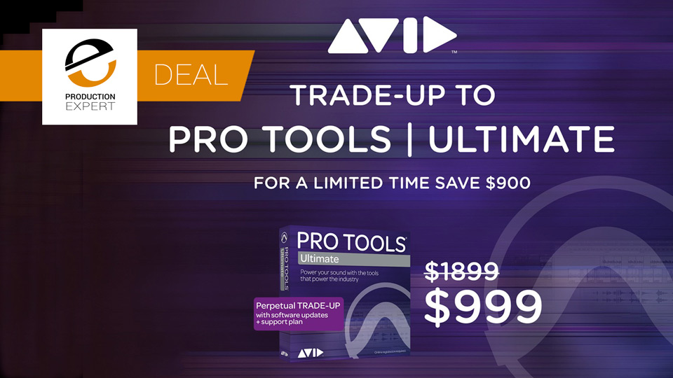 Avid Offering 45% Off If You Trade-Up From Pro Tools To Pro Tools Ultimate Until June 30th 2019