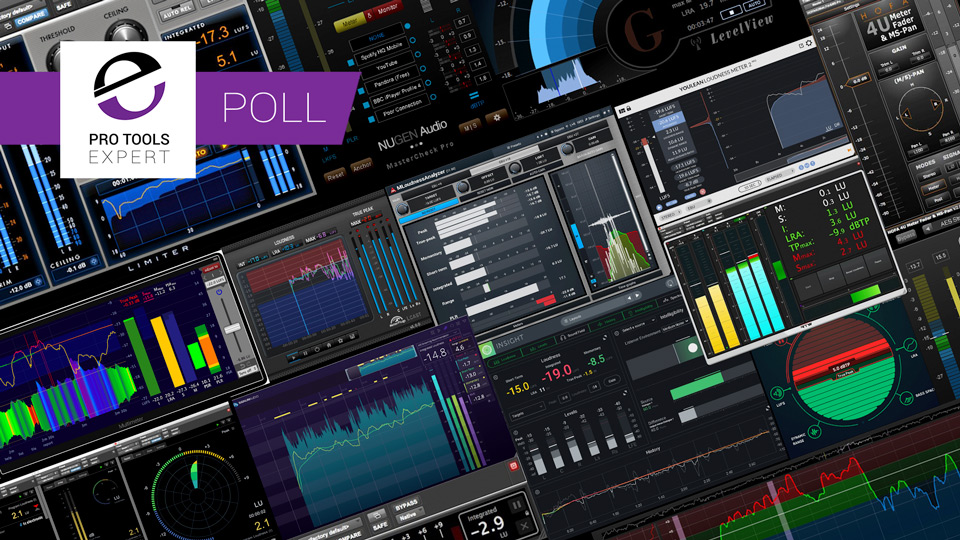 Which Loudness Meter Plug-in Do You Use When Working In Pro Tools? - Poll