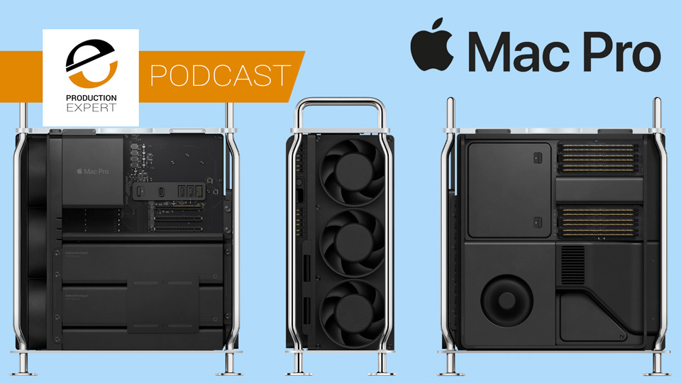 Is The New Mac Pro That Expensive? - We Discuss What Is Under The Hood - Production Expert Podcast Episode 373