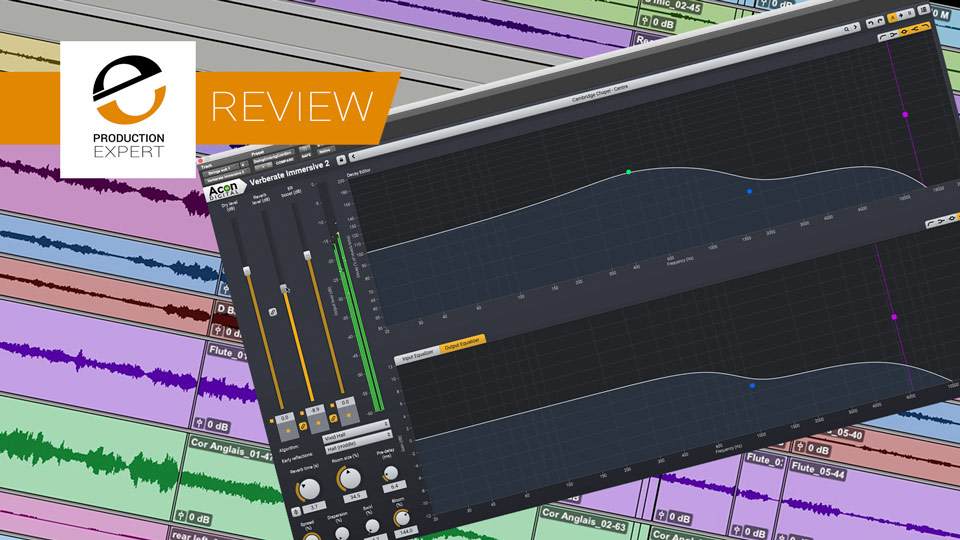 We Try The New Acon Digital Verberate Immersive 2 Reverb Plug-in - Check Out Our Findings