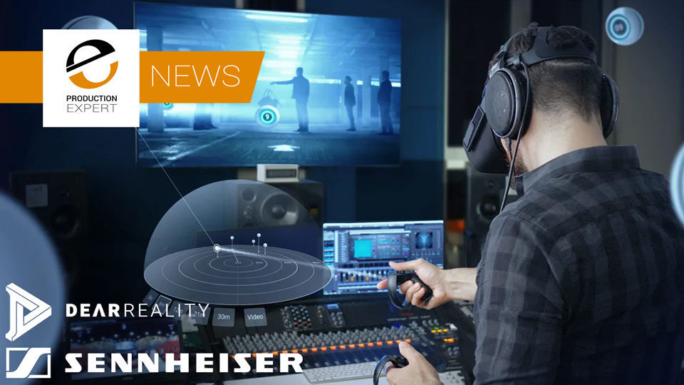 VR Audio Specialist Dear Reality Becomes Part Of The Sennheiser Group