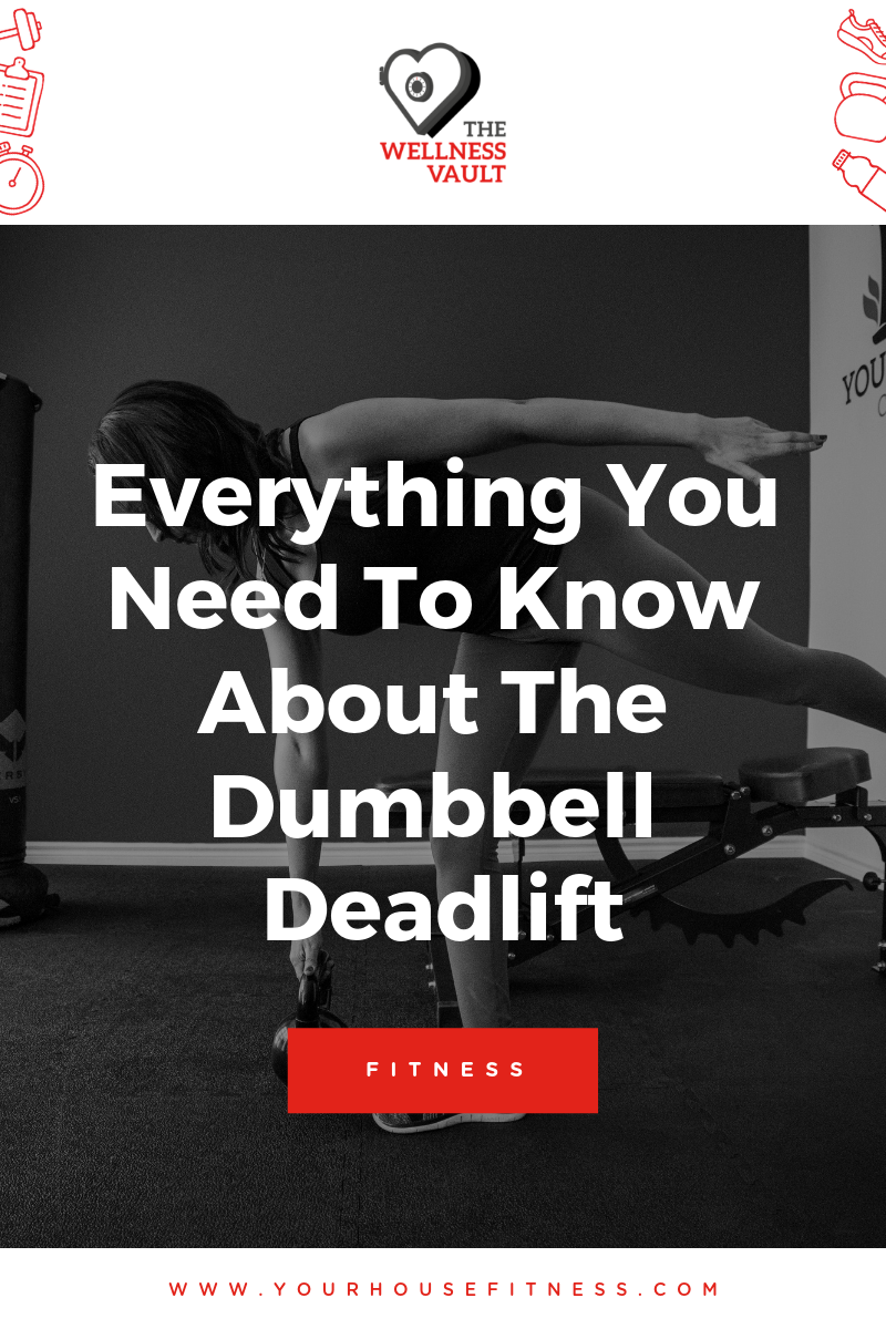 Everything You Need to Know About The Dumbbell Deadlift
