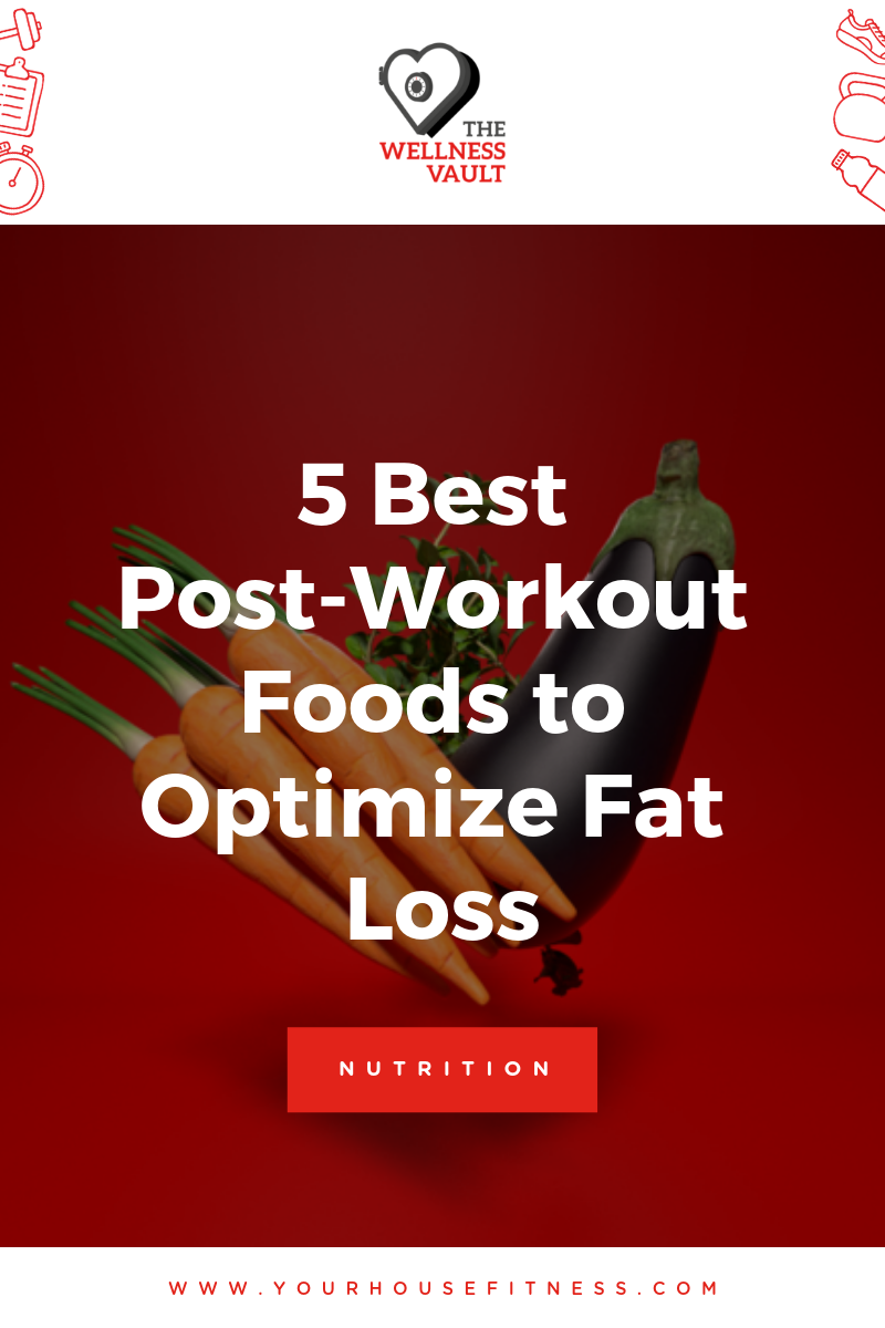 5 Best Post-Workout Foods to Optimize Fat Loss