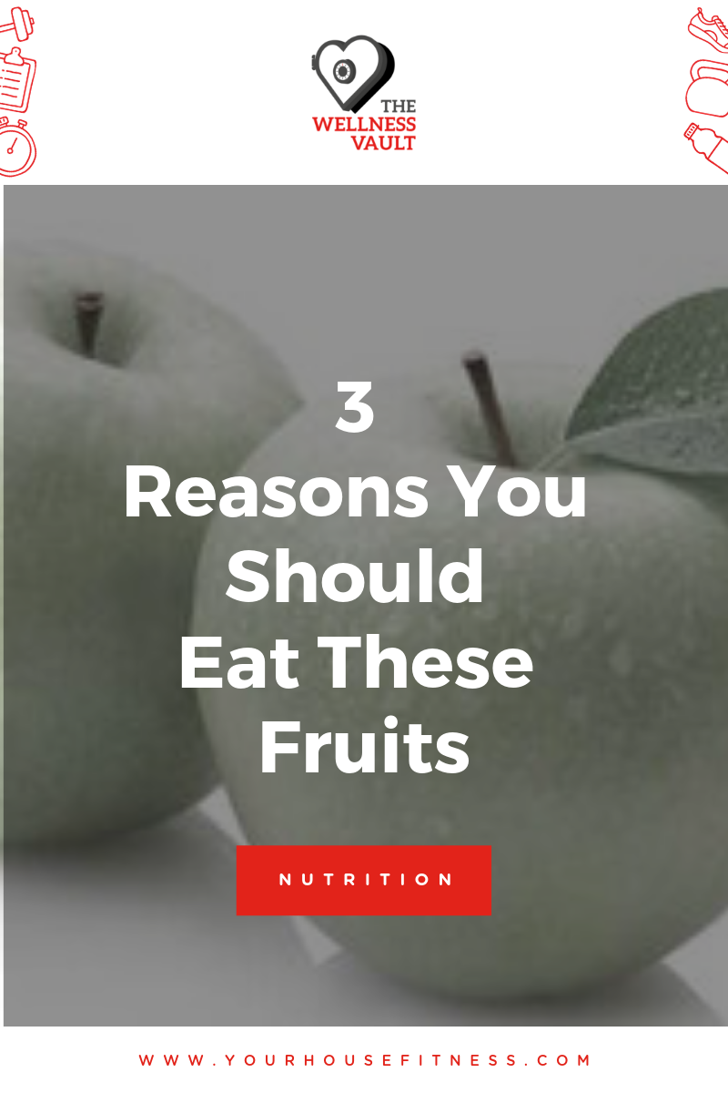 3 Reasons You Should Eat These Fruits