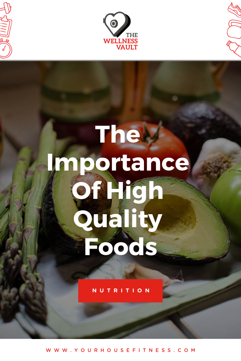 The Importance Of High Quality Foods