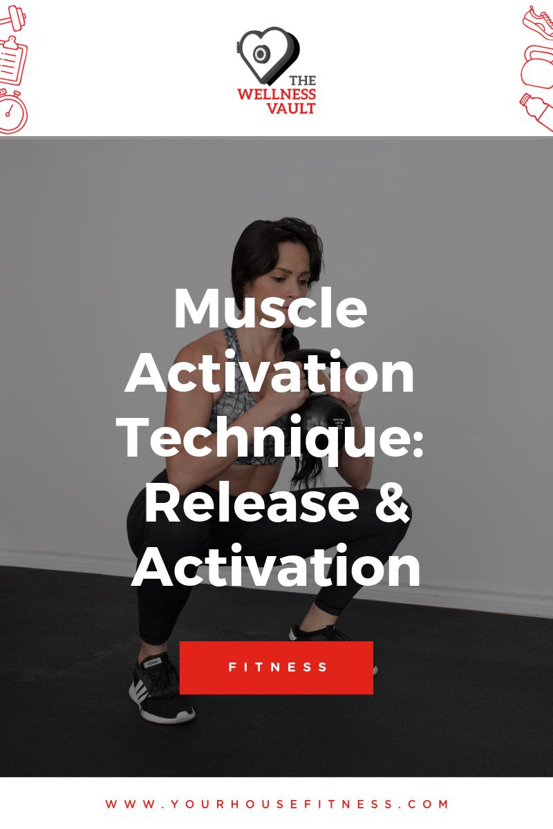 Muscle Activation Technique: Release & Activation
