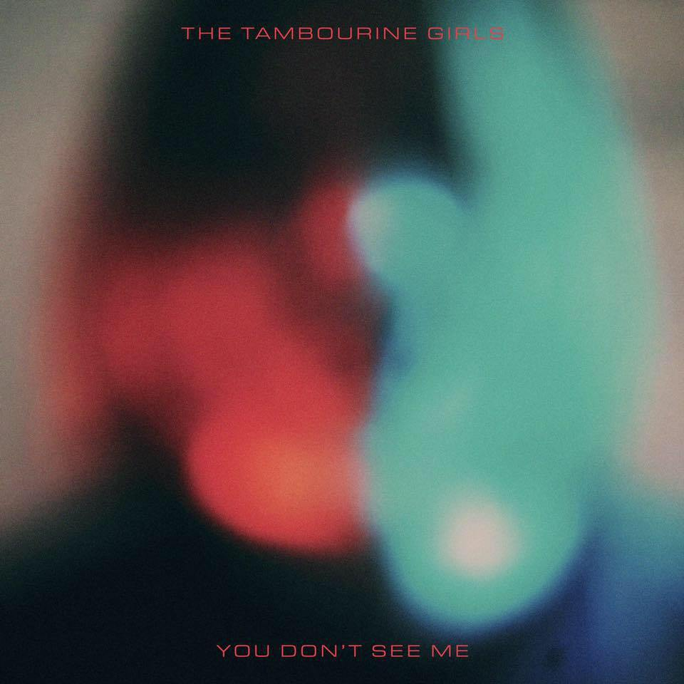 The Tambourine Girls - You Don't See Me - - Mixing Engineer