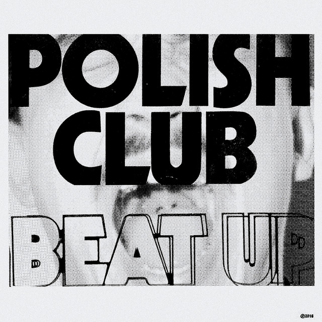 Polish Club - Beat Up - - Recording Engineer