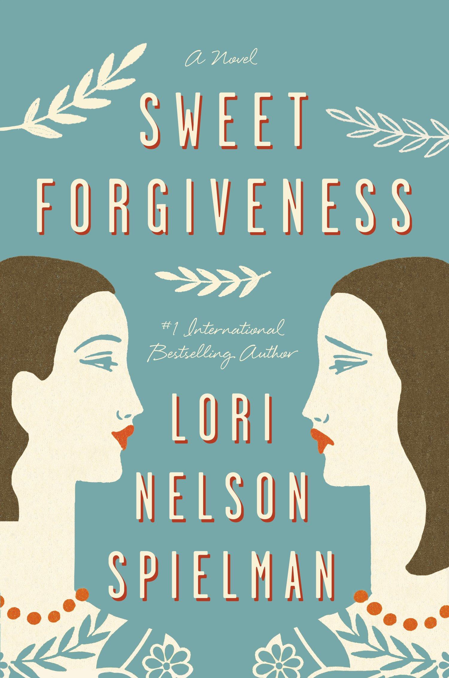 SWEET FORGIVENESS BY LORI NELSON SPIELMAN