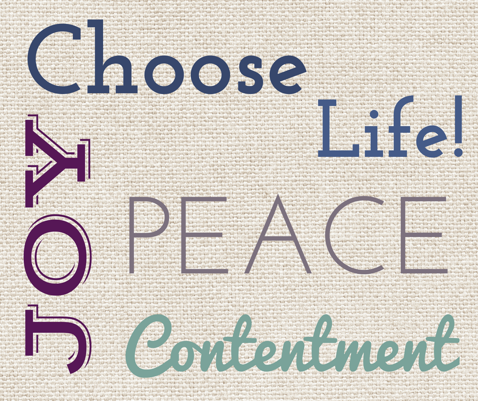 Choose joy, peace and contentment