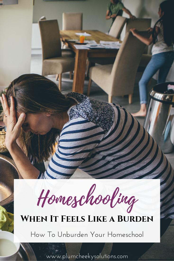 How To Homeschool When It Feels Like a Burden.png