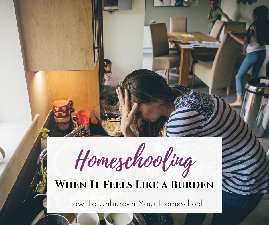 Copy of How To Homeschool When It Feels Like a Burden.png