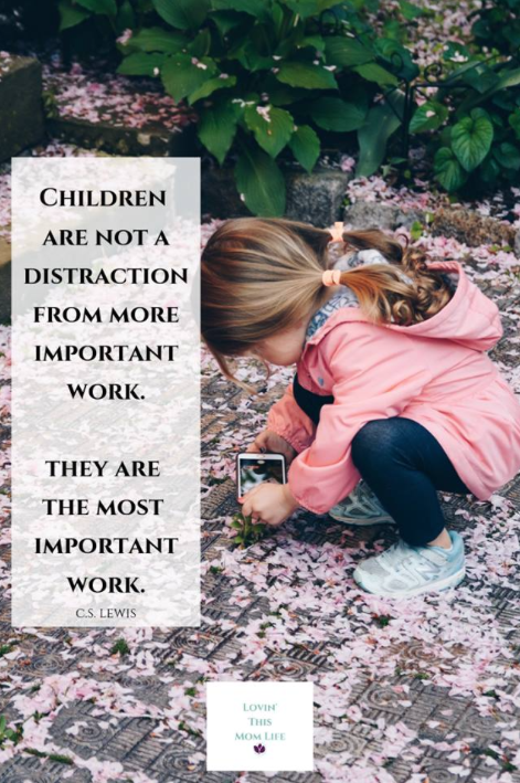 our children are the most important work-C.S. Lewis quote