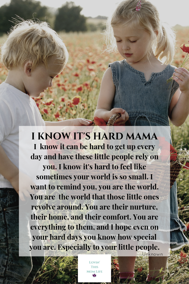 I know it's hard mama-Motherhood quote