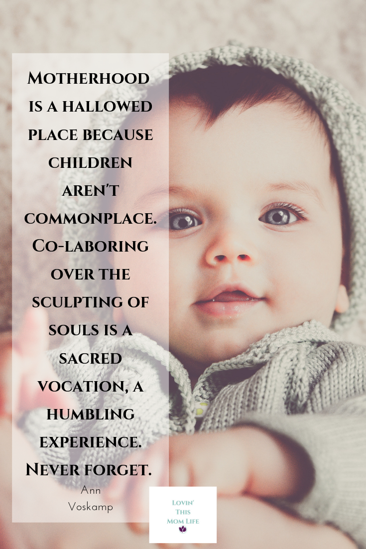 Motherhood is a hallowed place-Ann Voskamp quote