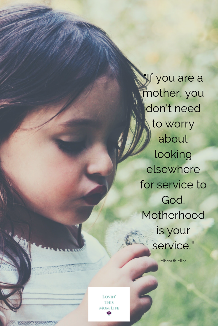 if you are a mother-Elisabeth Elliot quote