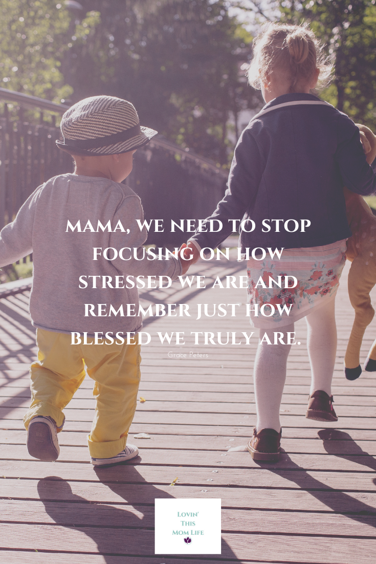 mama, we need to stop focusing nohow stressed we are