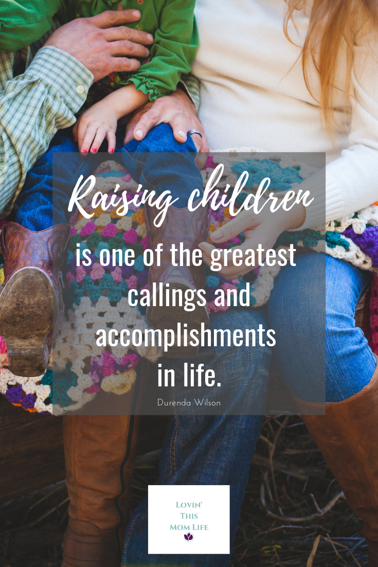 raising children-Durenda Wilson quote