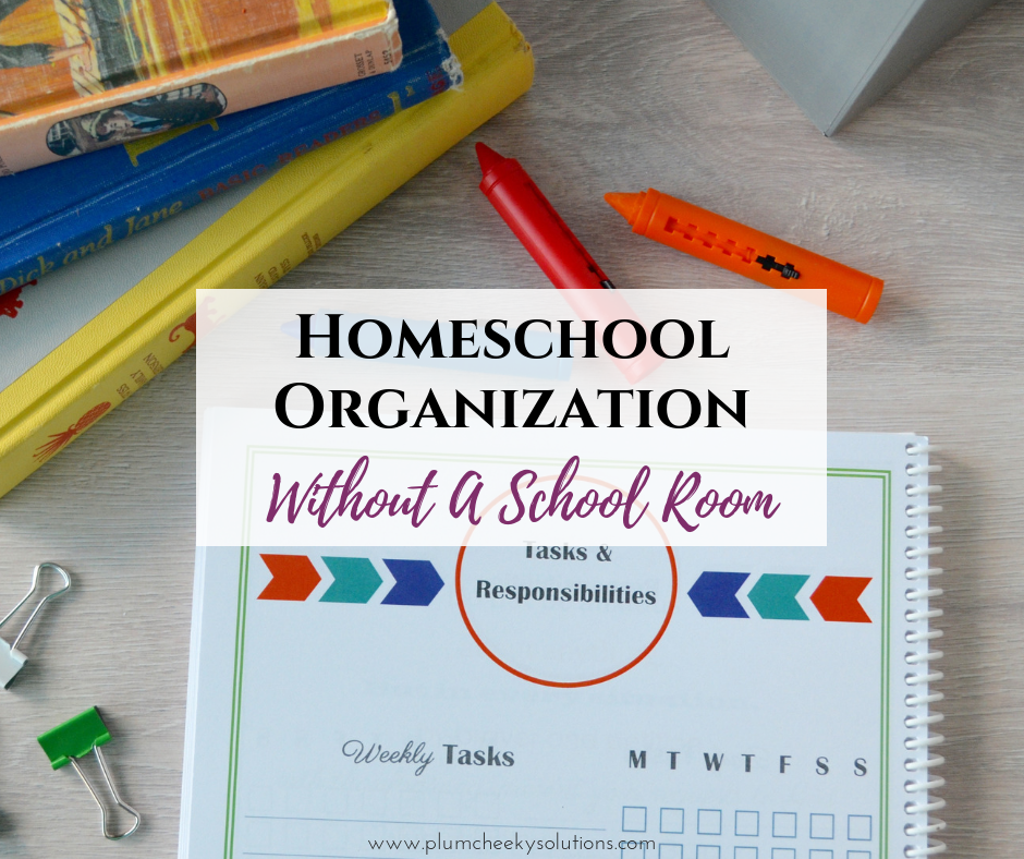 homeschool room organization-without a school room.png