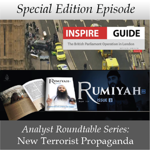 Special Edition Episode: Analyst Roundtable Series - New Terrorist Propaganda