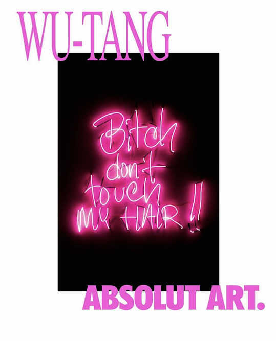 """The Wu-Tang Clan X Absolut Art Collection; curated by Oliver """"Power"""" Grant and Diya Vij, in collaboration with Absolut Art's Creative Director Michelle Grey.                                                            A two-day show in NYC  Oct 24 & 25 (11am-3pm) at 555 W25th ST."""
