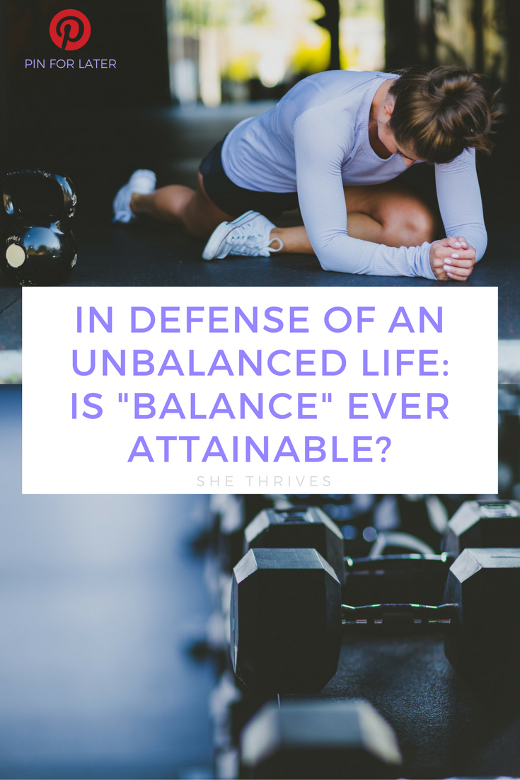 IN DEFENSE OF AN UNBALANCED LIFE
