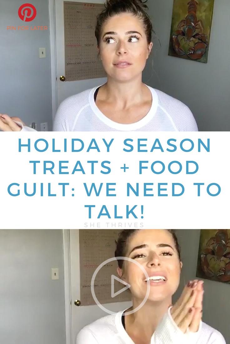 Holiday Season Treats + Food Guilt: We Need to Talk! | SHE THRIVES