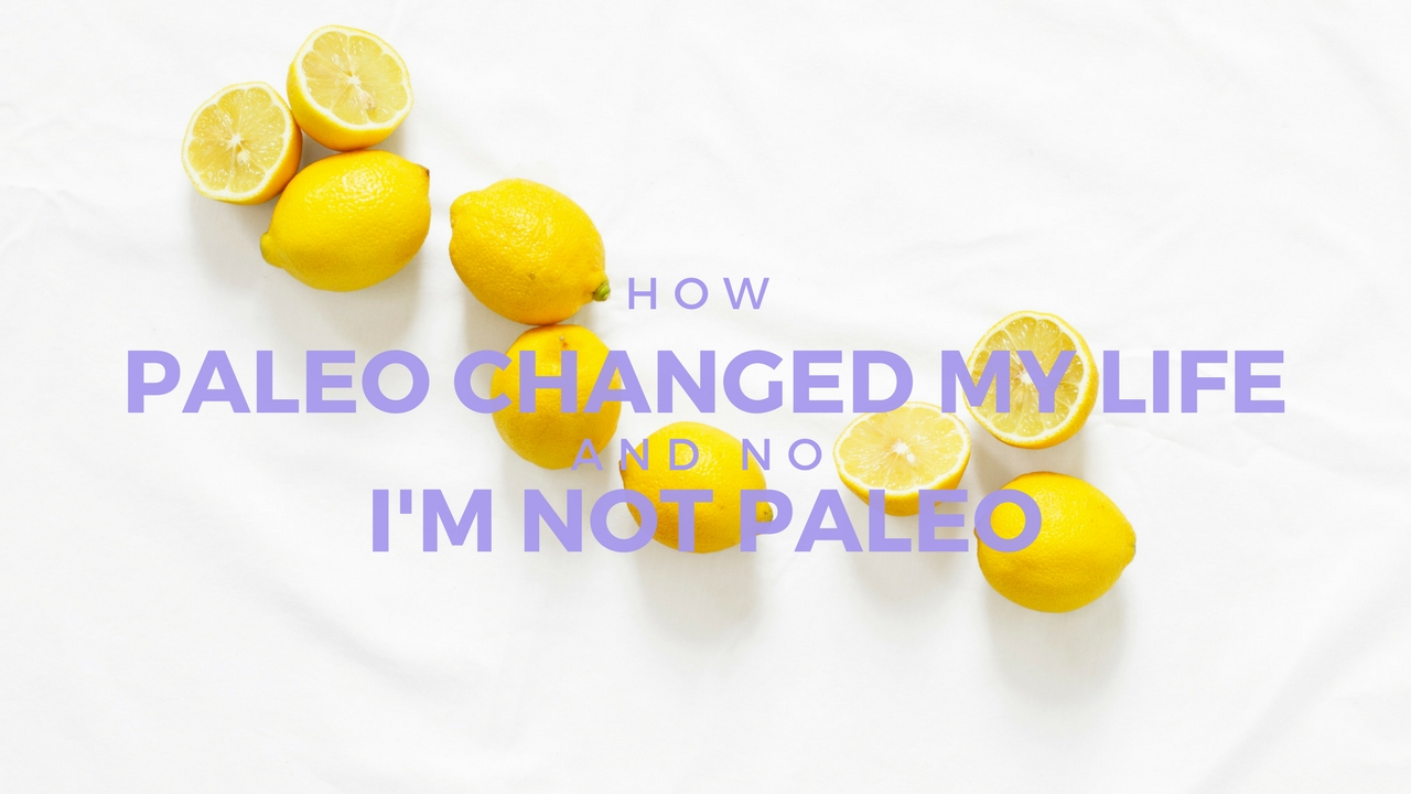 How Paleo Changed My Life + Why I'm Not Paleo | She Thrives