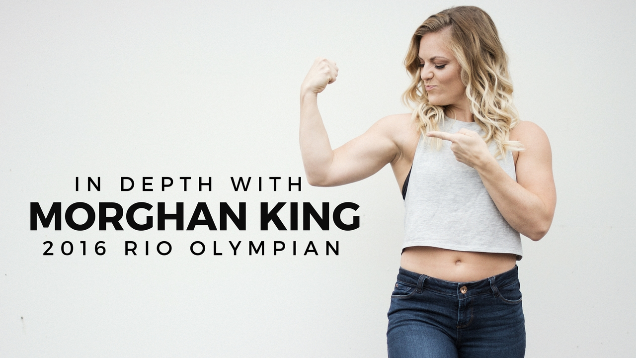 In Depth with 2016 Rio Olympian Weightlifter Morghan King