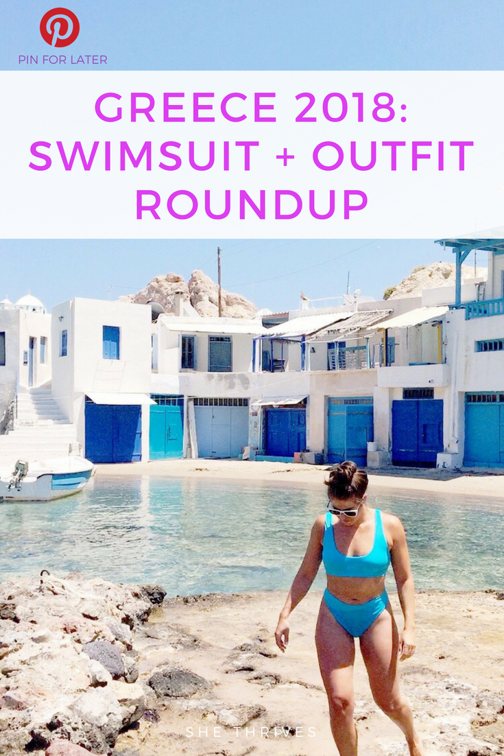Greece 2018: Swimsuit + Outfit Roundup | SHE THRIVES