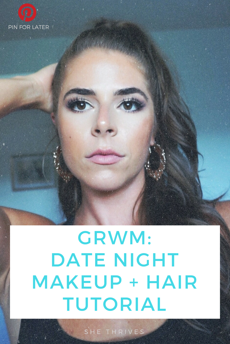 GRWM: Date Night Makeup + Hair Tutorial | SHE THRIVES
