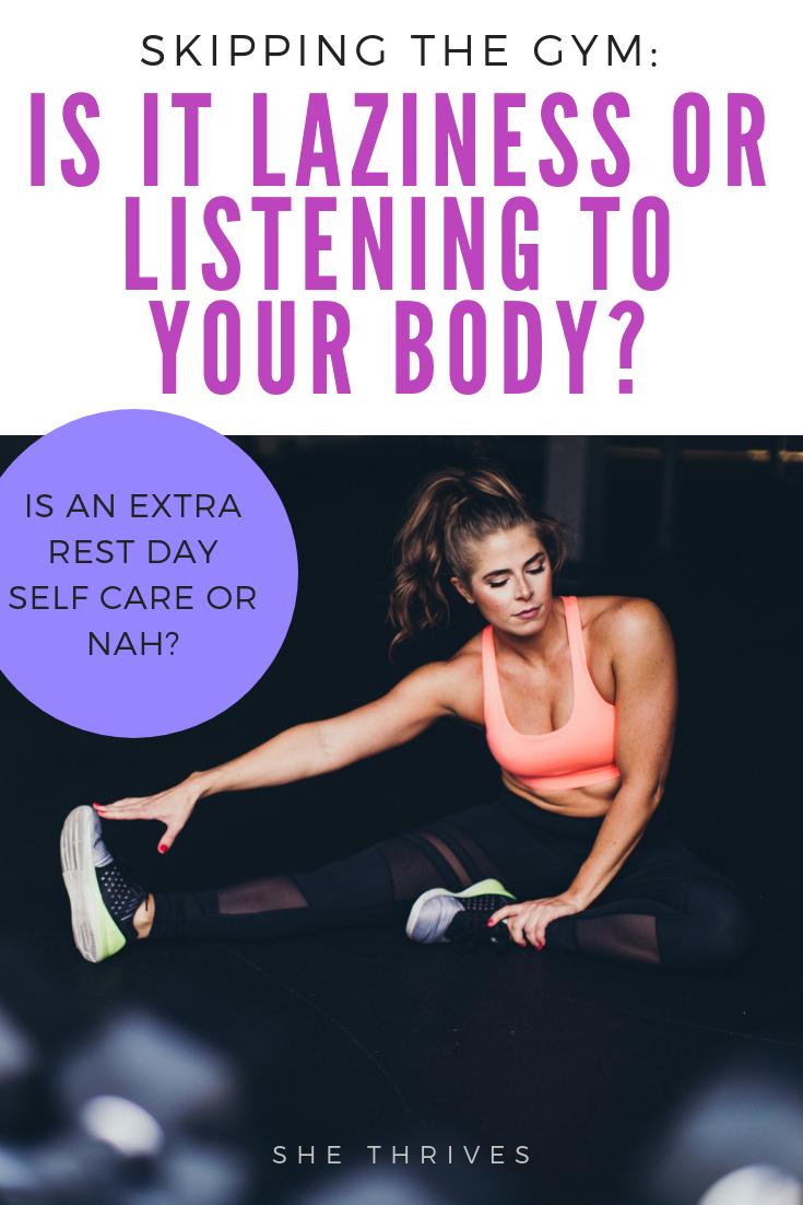Skipping the Gym: Is it Laziness or Listening to Your Body?