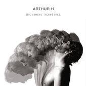 Arthur H - Mouvement perpétuel