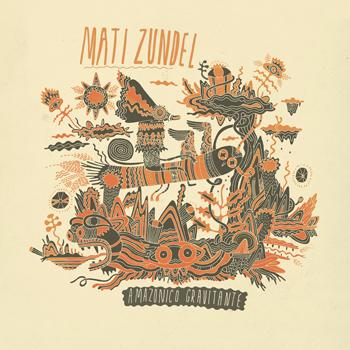 zzk-018-mati-zundel-amazonico-gravitante-cover-art1.jpg
