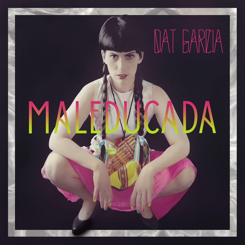 maleducada-dat-garcia-cover-1440x1440.jpg