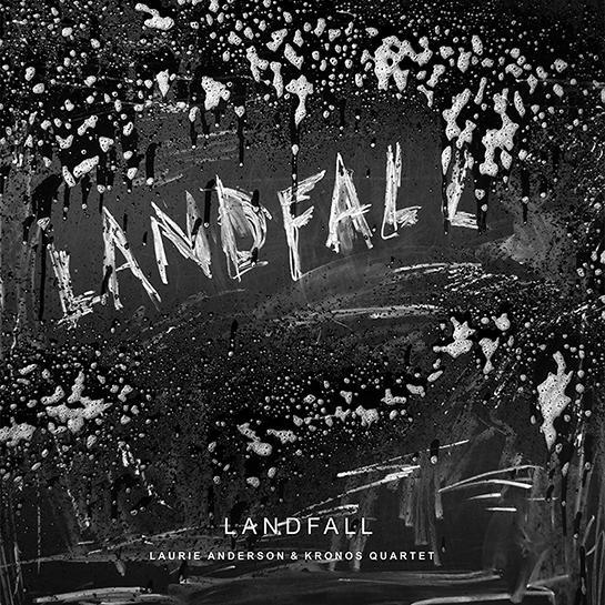 laurie-anderson-kronos-quartet-landfall-545.jpg