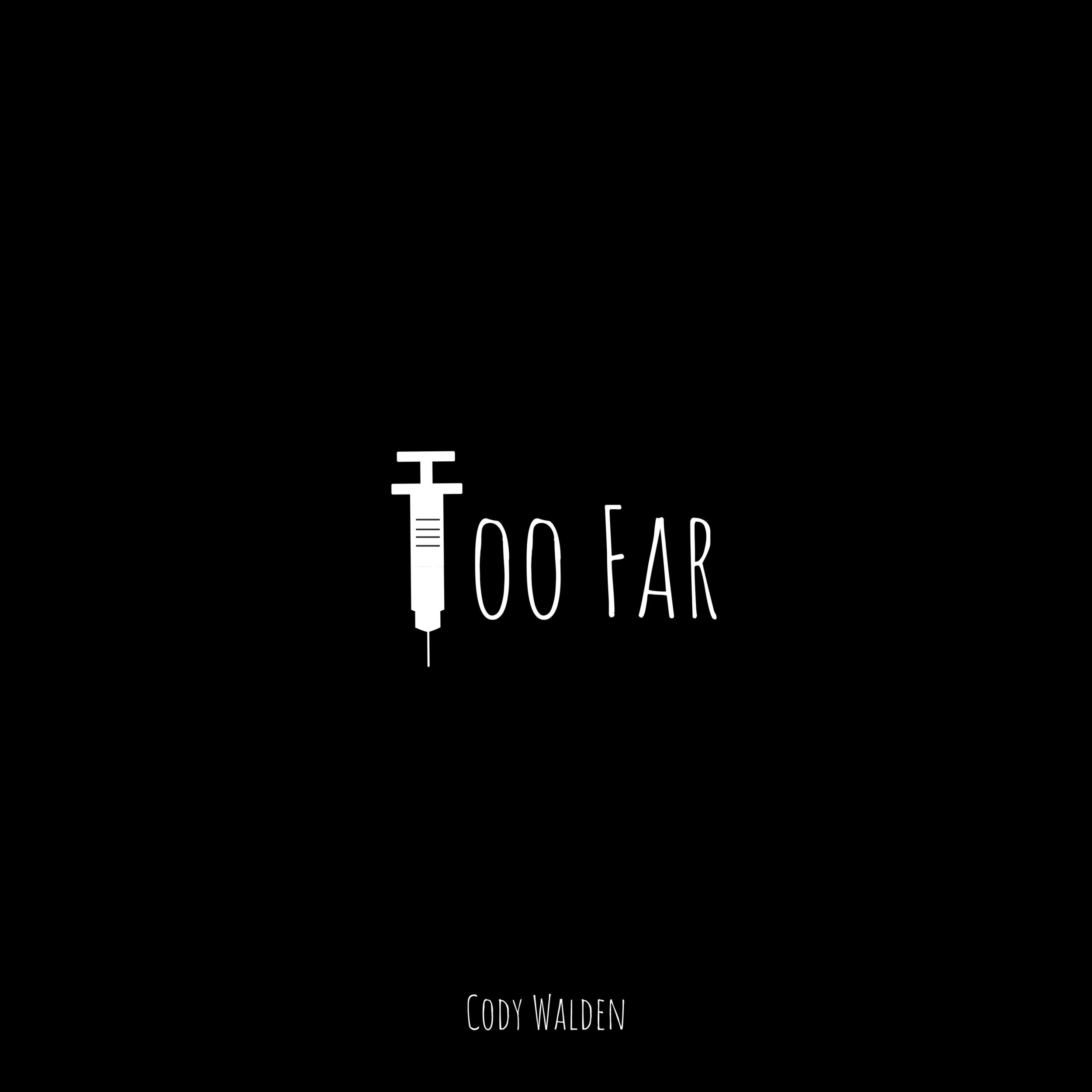 Cody Walden - Too Far