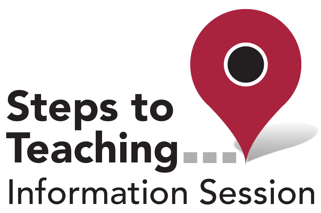 Steps to Teaching Information Session