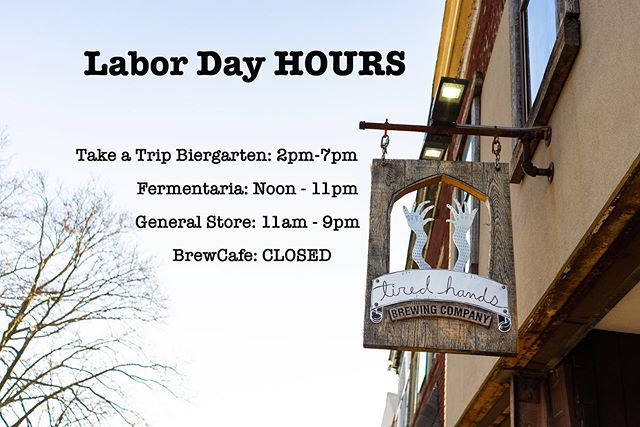 We will be OPEN on Labor Day from 2pm-7pm!  Business as usual today and this weekend. Fri 5pm-10pm Sat/Sun 12pm-10pm